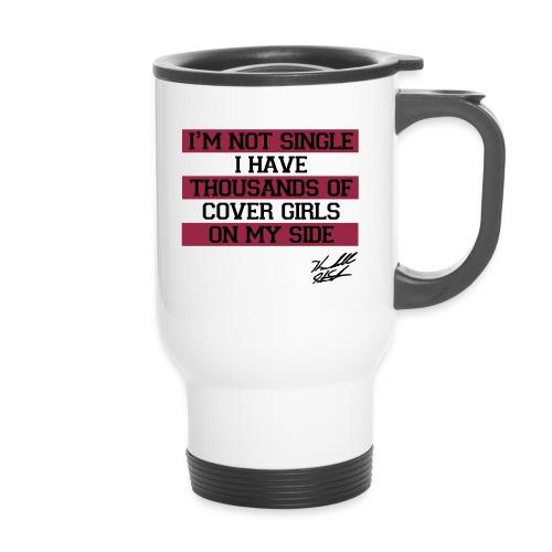 IM NOT SINGLE W SIG - Travel Mug