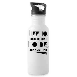 LIFE IS TOO SHORT W SIG - Water Bottle
