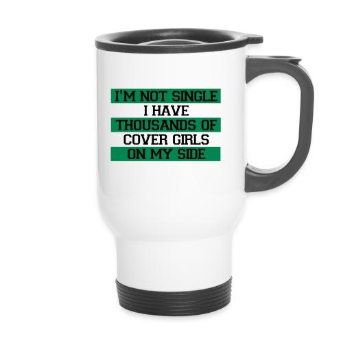 IM NOT SINGLE - Travel Mug
