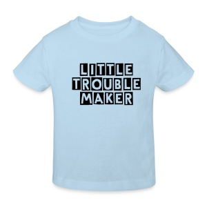 little trouble maker kid's t-shirt - Kids' Organic T-shirt