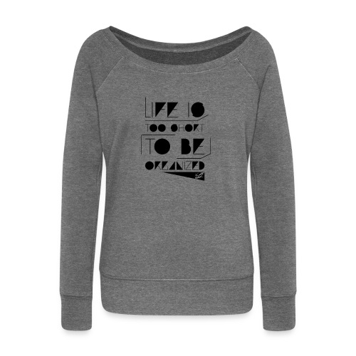 LIFE IS TOO SHORT W SIG - Women's Boat Neck Long Sleeve Top