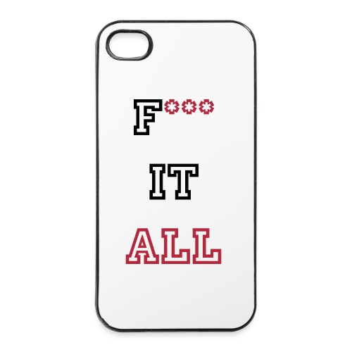 F*** IT ALL Iphone case - iPhone 4/4s Hard Case