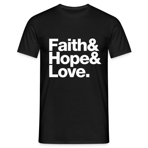 FAITH & HOPE & LOVE. - Mannen T-shirt