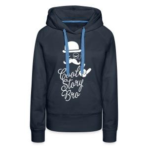 cool story bro - Vrouwen Premium hoodie
