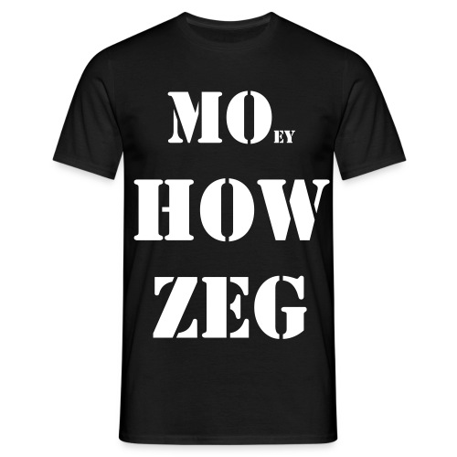 MO ey HOW ZEG - Mannen T-shirt