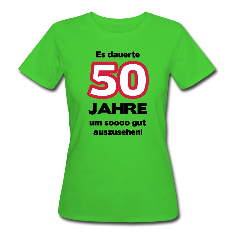 zum 50 geburtstag ein shirt es dauerte 50 jahre um soooo gut auszusehen t shirt spreadshirt. Black Bedroom Furniture Sets. Home Design Ideas