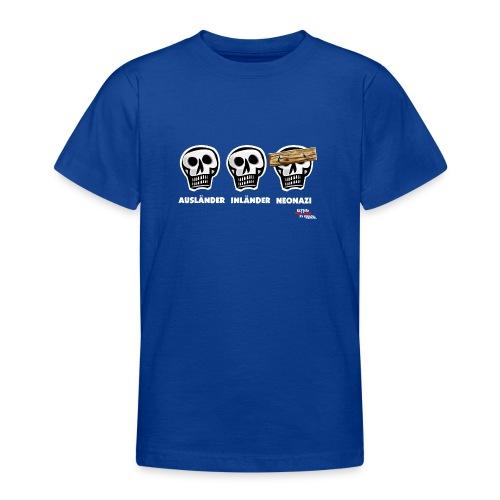 Teenager T-Shirt - Alle Schädel sind gleich! Ach nee, einige haben ein dickes Brett vor dem Kopf. Das sind dann wohl diejenigen, die bei der braunen Brut angeheuert haben, um sich besser zu fühlen. Tja, klarer Fall von gemeingefährlichem Holzweg!
