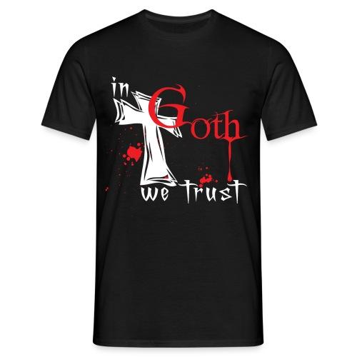 In Goth we trust - Maglietta da uomo