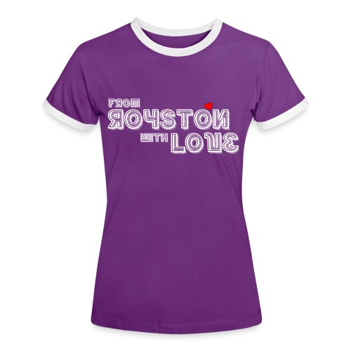 From Royston With Love - Women's Ringer T-Shirt