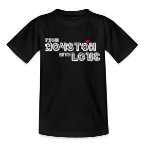 From Royston With Love - Teenage T-shirt