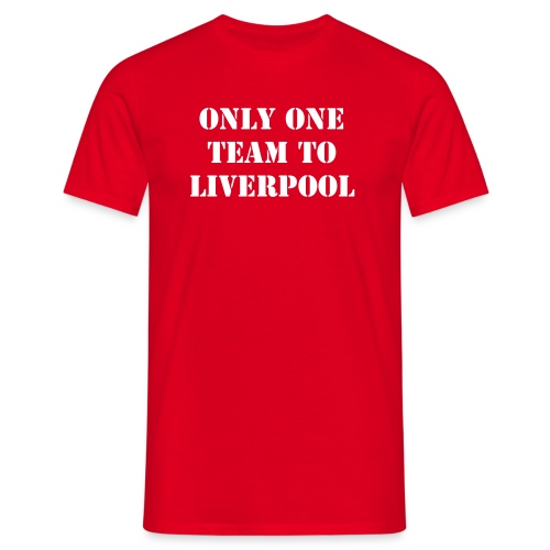 Only One Team to Liverpool - T-shirt Homme