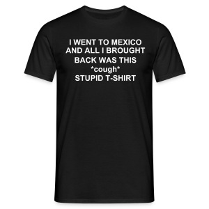 I went to Mexico - Men's T-Shirt