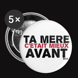 Ta mere Badges - Badge moyen 32 mm