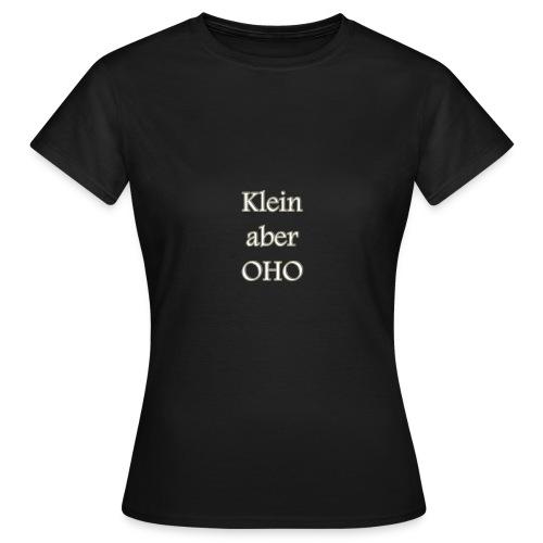 Kein aber OHO - Frauen T-Shirt