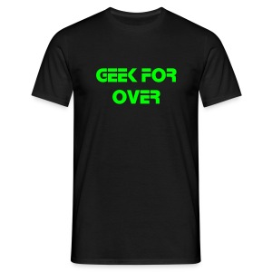 Geek for ever  - T-shirt Homme
