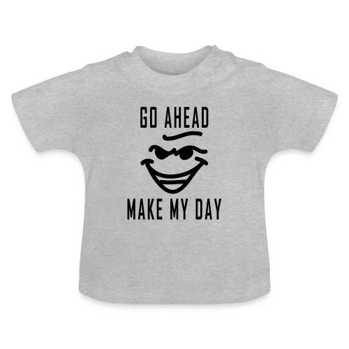 Make_My_Day_2 - Baby T-Shirt