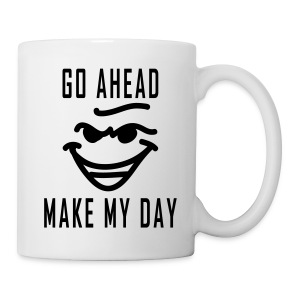Make_My_Day_2 - Tasse