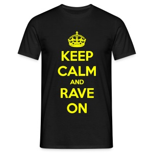 Keep Calm and Rave ON - Mannen T-shirt
