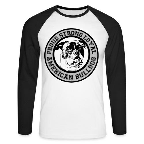 American Bulldog - Proud, Strong, Loyal - Männer Baseballshirt langarm