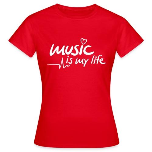 Music is my Life T-Shirt - Women's T-Shirt