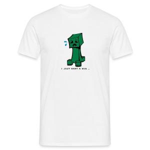 Creeper, I want a hug! - Men's T-Shirt