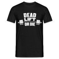 T-Shirts ~ Men's T-Shirt ~ Deadlift or die