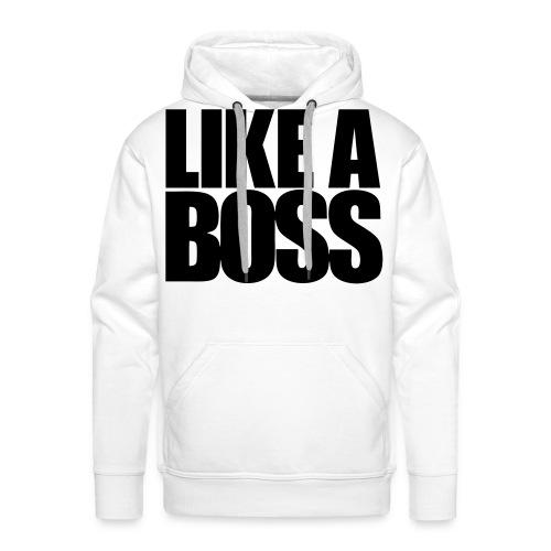 'LIKE A BOSS' Sweater mannen. - Mannen Premium hoodie