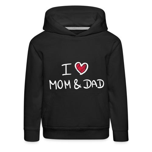 I Love Mom And Dad - Kinderen trui Premium met capuchon