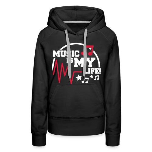 Music is my life - Vrouwen Premium hoodie