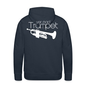 Yer Mad Trumpet - Men's Premium Hoodie