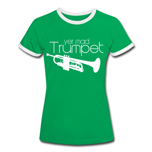 Yer Mad Trumpet - Women's Ringer T-Shirt