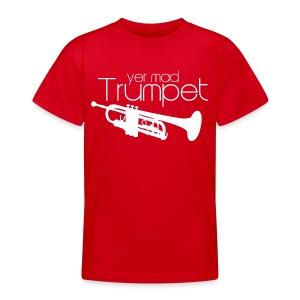 Yer Mad Trumpet - Teenage T-shirt