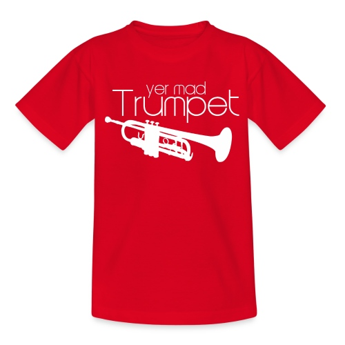 Yer Mad Trumpet - Teenage T-Shirt