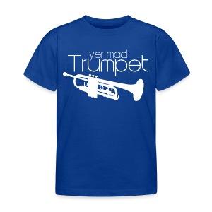 Yer Mad Trumpet - Kids' T-Shirt