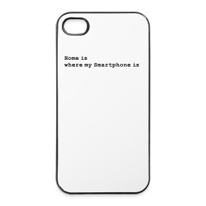 Home is where my Smartphone is (iPhone 4/4S Case) - iPhone 4/4s Hard Case