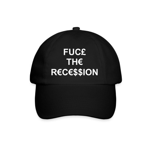 Fuck The Recession Baseball Cap - Baseball Cap