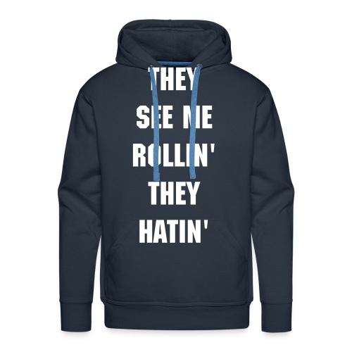 They See Me Rollin' - Mannen Premium hoodie