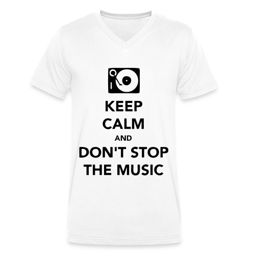 Keep calm and dont's stop the music - Mannen bio T-shirt met V-hals van Stanley & Stella