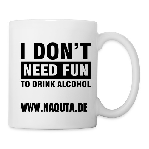 NAQUTA - Don't Need Fun Tasse - Tasse