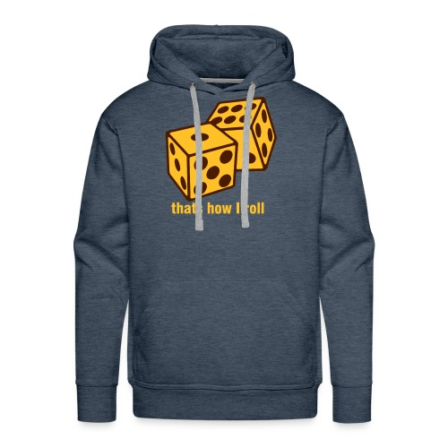 That's How I Roll - Men's Premium Hoodie