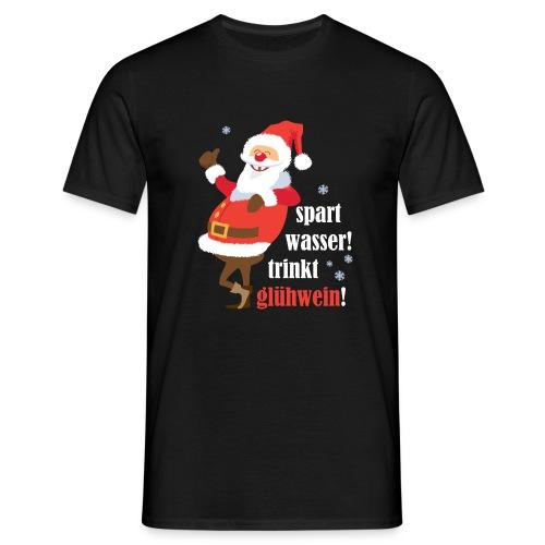 Spart Wasser! Trinkt Glühwein!  - Männer T-Shirt