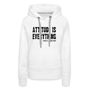Attitude Is Everything - Naisten premium-huppari