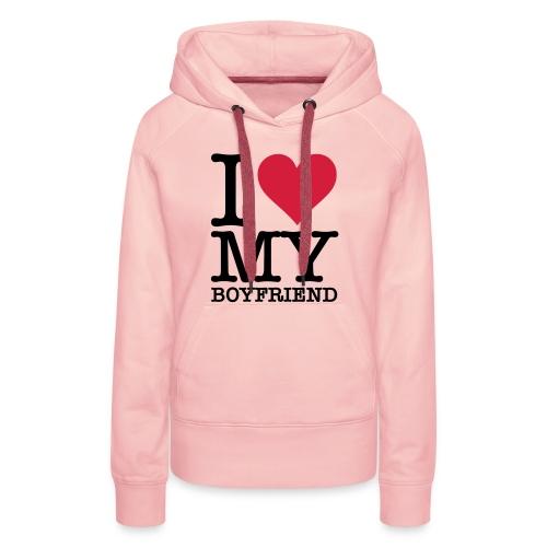 I love my boyfriend - Vrouwen Premium hoodie