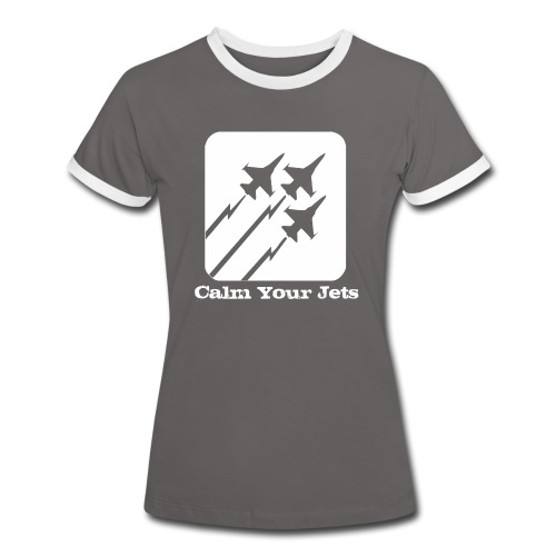 Calm Your Jets - Women's Ringer T-Shirt