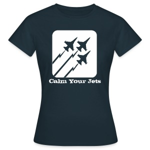Calm Your Jets - Women's T-Shirt
