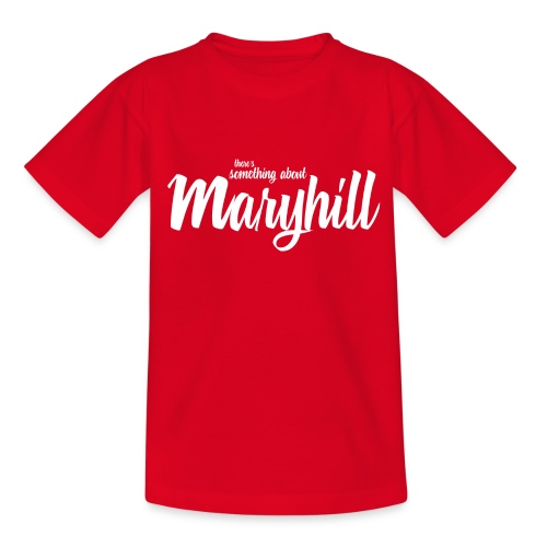 There's Something About Maryhill - Teenage T-Shirt