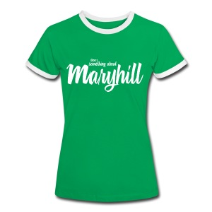There's Something About Maryhill - Women's Ringer T-Shirt