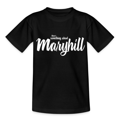 There's Something About Maryhill - Kids' T-Shirt