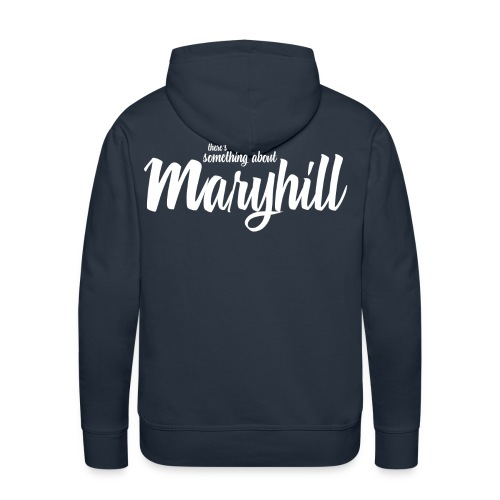 There's Something About Maryhill - Men's Premium Hoodie