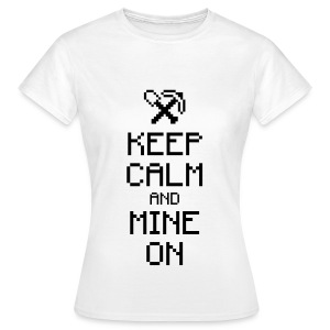 Keep Calm And Mine On - Woman - Women's T-Shirt